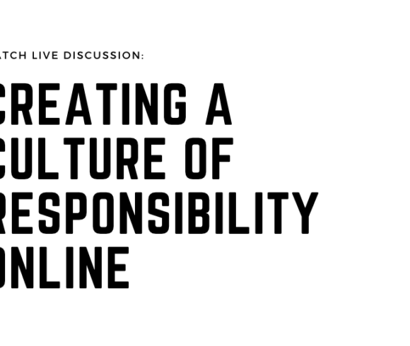 Creating a Culture of Responsibility Online