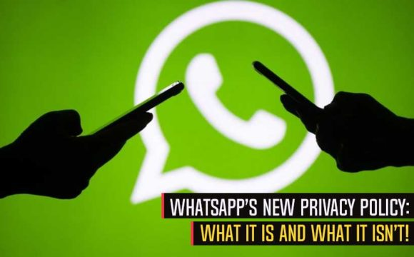 WhatsApp's New Privacy Policy: What it is and what it isn't!
